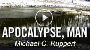 Apocalypse, Man: Michael C. Ruppert on World's End