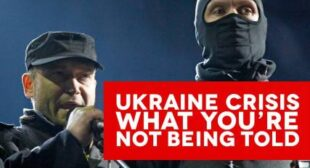 The Ukraine Crisis – What You're Not Being Told
