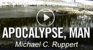 Apocalypse, Man: Michael C. Ruppert on World's End