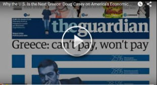Why the U.S. Is the Next Greece: Doug Casey on America's Economic Problems