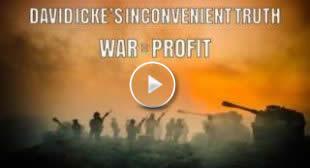David Icke's inconvenient truth – War equals profit