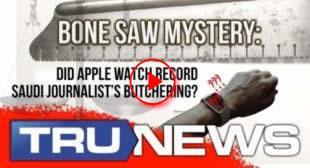 Bone Saw Mystery: Did Apple Watch Record Saudi Journalist's Butchering?
