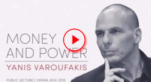 "Yanis Varoufakis: ""MONEY AND POWER"" | Public Lecture 2015"