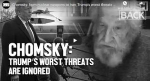 Chomsky: from nuclear weapons to Iran, Trump's worst threats are dangerously ignored 🎞️